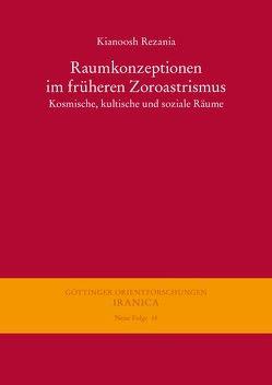 Raumkonzeptionen im früheren Zoroastrismus von Rezania,  Kianoosh