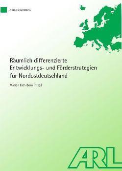 Räumlich differenzierte Entwicklungs- und Förderstrategien für Nordostdeutschland von Eich-Born,  Marion