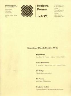 Räumliche Öffentlichkeit in Afrika von Förster,  Till, Martin,  Birgit, Mayer,  Barbara, Rödiger,  Iris, Spittler,  Gerd, Stolleis,  Friederike, Wildemann,  Heike