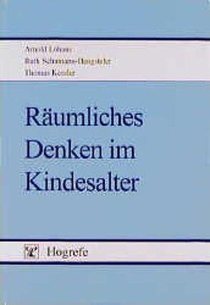 Räumliches Denken im Kindesalter von Kessler,  Thomas, Lohaus,  Arnold, Schumann-Hengsteler,  Ruth