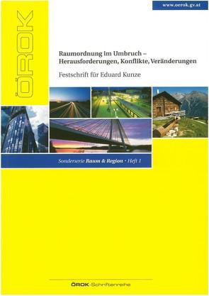 Raumordnung im Umbruch – Herausforderungen, Konflikte, Veränderungen (Festschrift f. Eduard Kunze)