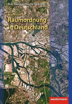 Das Geographische Seminar / Raumordnung in Deutschland von Priebs,  Axel