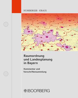 Raumordnung und Landesplanung in Bayern von Krauß,  Matthias, Numberger,  Ulrich