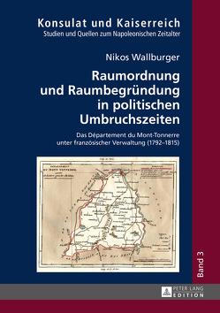 Raumordnung und Raumbegründung in politischen Umbruchszeiten von Wallburger,  Nikos