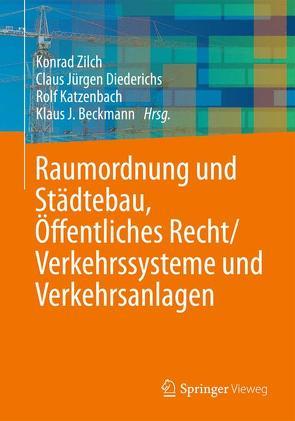 Raumordnung und Städtebau, Öffentliches Baurecht / Verkehrssysteme und Verkehrsanlagen von Beckmann,  Klaus J., Diederichs,  Claus Jürgen, Katzenbach,  Rolf, Zilch,  Konrad