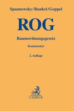 Raumordnungsgesetz (ROG) von Goppel,  Konrad, Runkel,  Peter, Spannowsky,  Willy