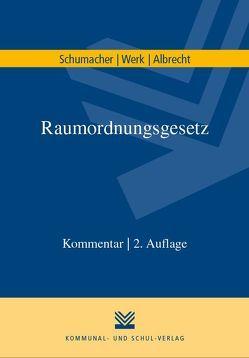Raumordnungsgesetz von Albrecht,  Juliane, Janssen,  Gerold, Schumacher,  Anke, Schumacher,  Jochen, Werk,  Klaus