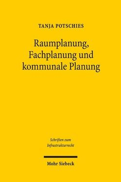 Raumplanung, Fachplanung und kommunale Planung von Potschies,  Tanja