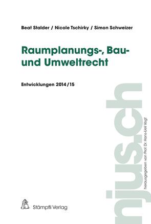 Raumplanungs-, Bau- und Umweltrecht von Schweizer,  Simon, Stalder,  Beat, Tschirky,  Nicole, Vogt,  Hans-Ueli