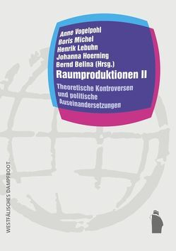 Raumproduktionen II von Belina,  Bernd, Hoerning,  Johanna, Lebuhn,  Henrik, Michel,  Boris, Vogelpohl,  Anne