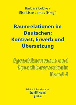 Raumrelationen im Deutschen: Kontrast, Erwerb und Übersetzung von Liste Lamas,  Elsa, Lübke,  Barbara