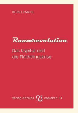 Raumrevolution von Rabehl,  Bernd