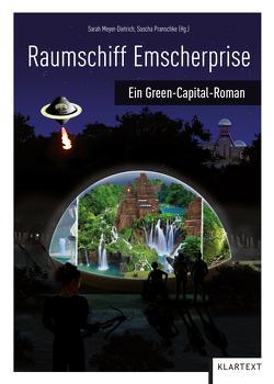 Raumschiff Emscherprise von Meyer-Dietrich,  Sarah, Pranschke,  Sascha