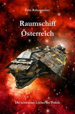 Raumschiff Österreich von Rabensteiner,  Fritz