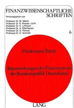 Raumwirkungen des Finanzsystems der Bundesrepublik Deutschland von Tetsch,  Friedemann
