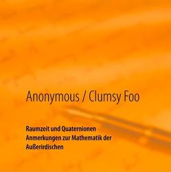 Raumzeit und Quaternionen von Anonymous, Foo,  Clumsy