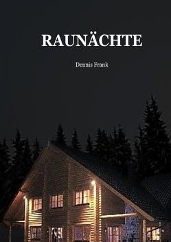 Raunächte von Frank,  Dennis