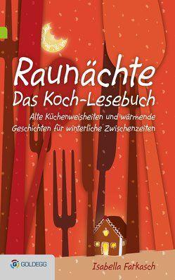 Raunächte II – Das Koch-Lesebuch von Farkasch,  Isabella
