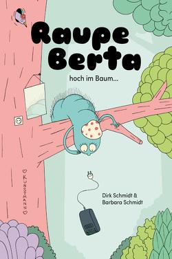 Raupe Berta hoch im Baum von Schmidt,  Barbara, Schmidt,  Dirk