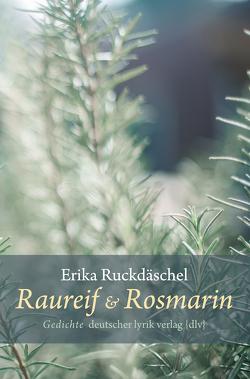 Raureif und Rosmarin von Ruckdäschel,  Erika
