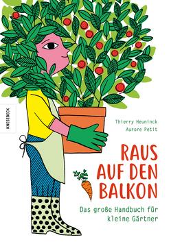 Raus auf den Balkon! von Heuninck,  Thierry, Pasquay,  Sarah, Petit,  Aurore