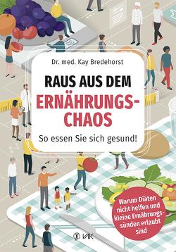 Raus aus dem Ernährungschaos von Dr. med. Bredehorst,  Kay