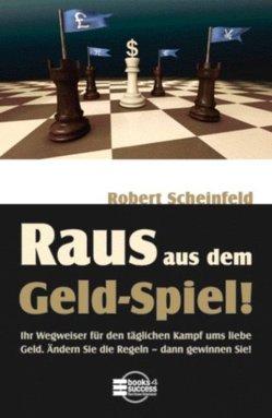 """Raus aus dem """"Geld-Spiel""""! von Kleinau,  Tilmann, Scheinfeld,  Robert"""
