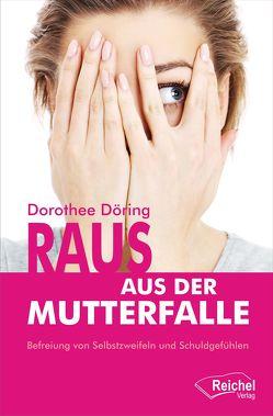 Raus aus der Mutterfalle von Döring,  Dorothee