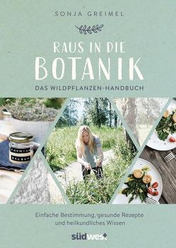 Raus in die Botanik von Greimel,  Sonja