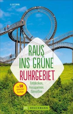 Raus ins Grüne Ruhrgebiet von Auffermann,  Uli