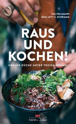 Raus und kochen! von Fellmann,  Ava, Schramm,  Emil Levy Z.