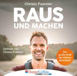 Raus und machen! von Foerster,  Christo