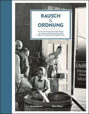 Rausch & Ordnung von Auderset,  Juri, Moser,  Peter