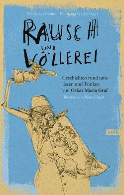 Rausch und Völlerei von Engel,  Peter, Fromm,  Waldemar, Görl,  Wolfgang