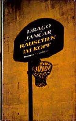 Rauschen im Kopf von Jancar,  Drago, Olof,  Klaus Detlef