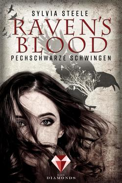Raven's Blood. Pechschwarze Schwingen von Steele,  Sylvia