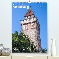 Ravensburg, Stadt der Türme (Premium, hochwertiger DIN A2 Wandkalender 2020, Kunstdruck in Hochglanz) von Di Domenico,  Giuseppe