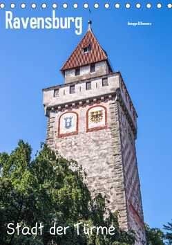 Ravensburg, Stadt der Türme (Tischkalender 2019 DIN A5 hoch) von Di Domenico,  Giuseppe
