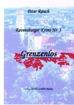 Ravensburger Krimis / Grenzenlos von Rauch Autor,  Peter