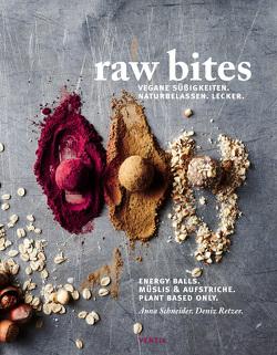 Raw Bites von Retzer,  Deniz, Schneider,  Anna
