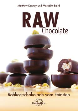 Raw Chocolate von Baird,  Meredith, Kenney,  Matthew