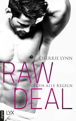 Raw Deal – Gegen alle Regeln von Lynn,  Cherrie, Slawig,  Barbara