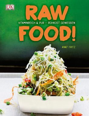 Raw Food! von Fritz,  Anat