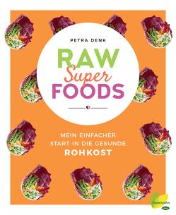 Raw Superfoods von Denk,  Petra