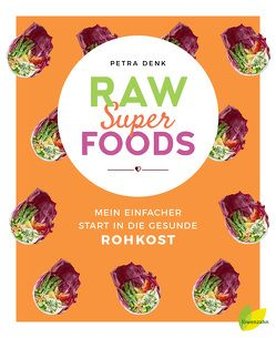 Raw Superfoods von Denk,  Petra
