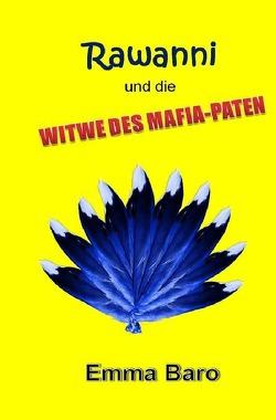 Rawanni / Rawanni und die Witwe des Mafia-Paten: Band 10 von Baro,  Emma