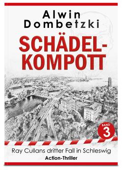 RAY CULLAN / SCHÄDEL-KOMPOTT von Dombetzki,  Alwin