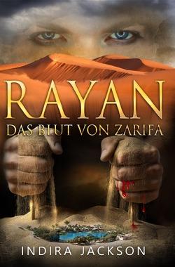 Rayan / Rayan – Das Blut von Zarifa von Jackson,  Indira