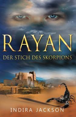 Rayan / Rayan – Der Stich Des Skorpions von Jackson,  Indira
