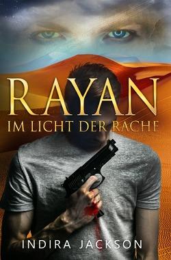 Rayan / Rayan – Im Licht der Rache von Jackson,  Indira